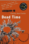 Dead Time  by Christy Ann Conlin